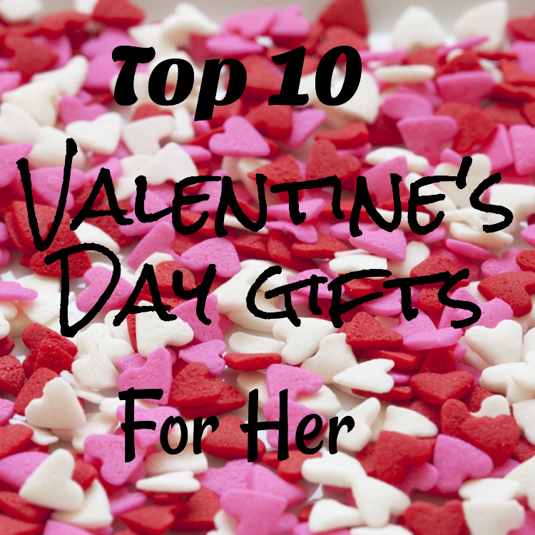Top 10 valentine 39 s day gifts for women the greatest gift for Best gifts for valentines day
