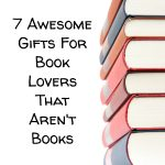 7 Awesome Gifts For Book Lovers That Aren't Books