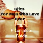 A Collection Of Gifts For Men Who Love Beer