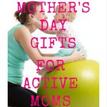 Mother's Day Gifts For Active Moms