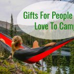 Gifts For People Who Love To Camp