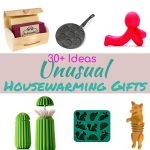 Unusual Housewarming Gifts