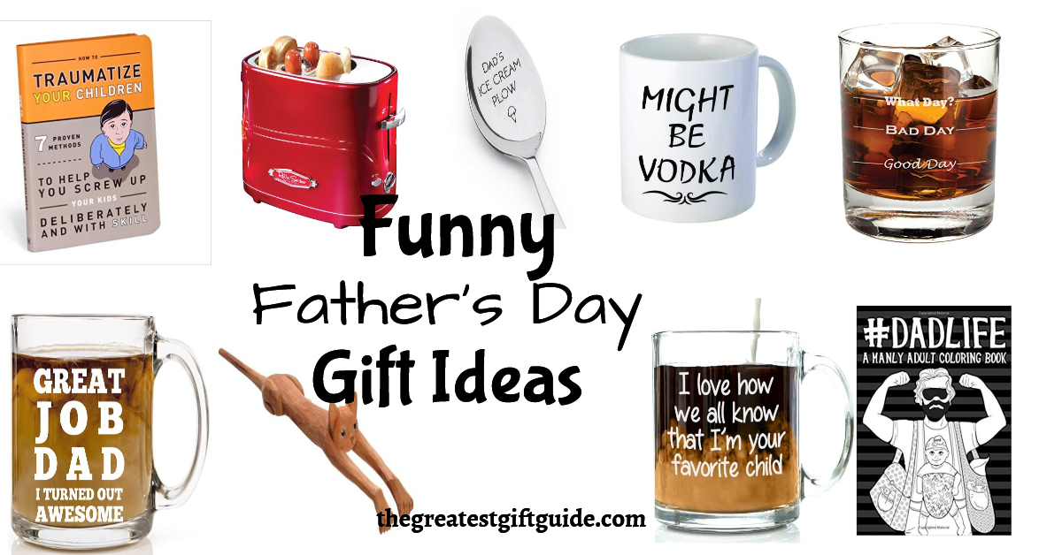 Funny Father's Day Gift Ideas - The Greatest Gift Guide