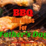 BBQ Gift Ideas For Father's Day That Are Awesome