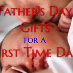 Father's Day Gifts For A First Time Dad