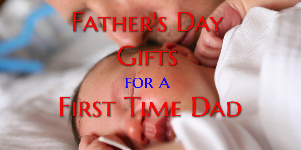 Fathers Day Gifts For A First Time Dad The Greatest