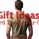 Gifts For The Hard To Buy For Guy - A Complete Guide