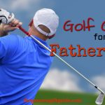 Golf Gifts For Father's Day