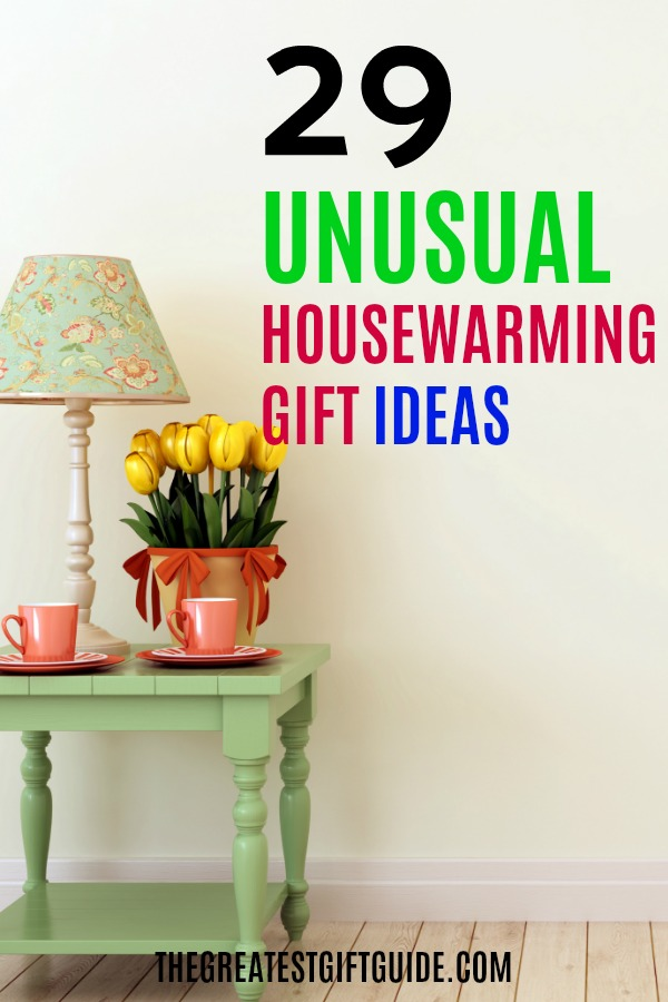unusual housewarming gifts the greatest gift guide